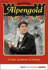 Alpengold - Folge 244: Er kam, um Rache zu nehmen