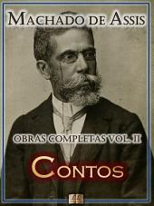 Contos de Machado de Assis - Obras Completas [Ilustrado, Notas, Biografia com Análises e Críticas] - Vol. II: Conto