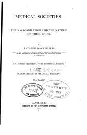 Medical Societies: Their Organization and the Nature of Their Work