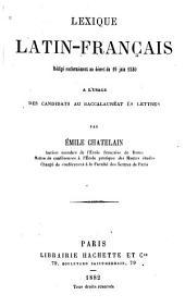Lexique Latin-français, Rédigé conformément au décret du 19 juin 1880: À l'usage des candidats au baccalauréat ès lettres