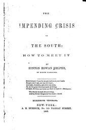 The Impending Crisis of the South: how to Meet it: Volume 4