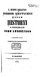 X. [i.e. Księdza] Hugona Kołłątaja Rozbiór krytyczny zasad historyi o początkach rodu ludzkiego
