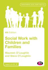 Social Work with Children and Families: Edition 4