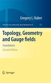 Topology, Geometry and Gauge fields: Foundations, Edition 2