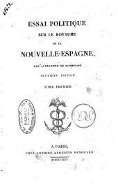 Essai politique sur le royaume de la Nouvelle-Espagne, pae Alexandre de Humboldt ... Tome premier [-quatrieme]: 1