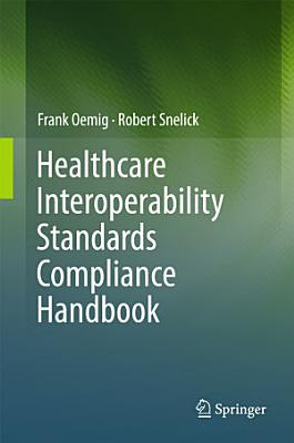 Healthcare Interoperability Standards Compliance Handbook