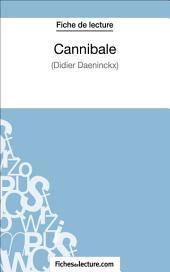 Cannibale de Didier Daeninckx (Fiche de lecture): Analyse complète de l'oeuvre