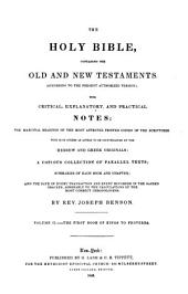 The Holy Bible, Containing the Old and New Testaments (according to the Present Authorized Version) with Critical, Explanatory, and Practical Notes: The Marginal Readings of the Most Approved Printed Copies of the Scriptures, with Such Others as Appear to be Countenanced by the Hebrew and Greek Originals, a Copious Collection of Parallel Texts; Summaries of Each Book and Chapter; and the Date of Every Transaction and Event Recorded in the Sacred Oracles, Agreeably to the Calculations of the Most Correct Chronologers, Volume 2