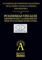 La medición del rendimiento comunicativo de las señales visuales en contextos interculturales: EN Polisemias visuales. Aproximaciones a la alfabetización visual en la sociedad intercultural