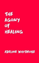 The Agony of Healing