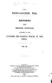 The Russo- Japanese War: Reports from British Officers Attached to the Japanese and Russian Forces in the Field, Volume 2