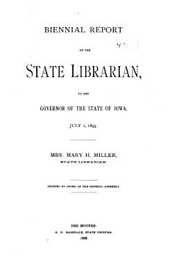 Biennial Report of the State Librarian to the Governor of the State of Iowa PDF