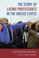 The Story of Latino Protestants in the United States PDF
