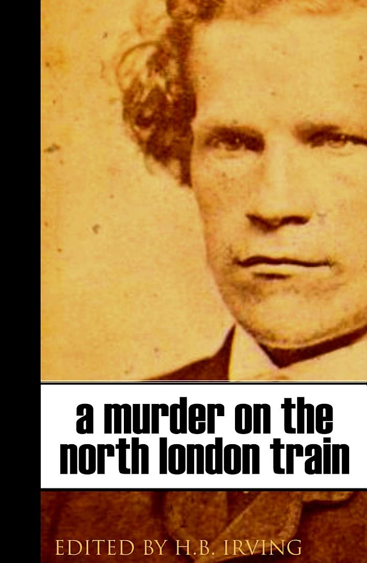 A Murder on the North London Train (Abridged, Annotated)