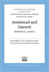 Armistead and Garnett: A UNC Press Civil War Short, Excerpted from The Third Day at Gettysburg and Beyond, edited by Gary W. Gallagher