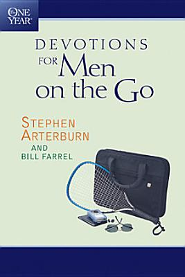 The One Year Devotions for Men on the Go
