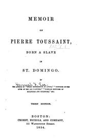 Memoir of Pierre Toussaint: Born a Slave in St. Domingo