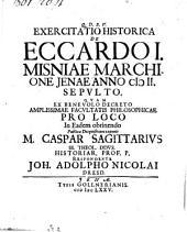 Exercitatio historica de Eccardo I. Misniae marchione Jenae Anno 1002 sepulto Respondente Johanne-Adolpho Nicolai