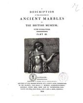 A description of the collection of ancient marbles in the British Museum: with engravings, Volume 3