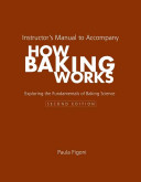 Instructor s Manual to Accompany How Baking Works Book