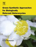 Green Synthetic Approaches for Biologically Relevant Heterocycles PDF