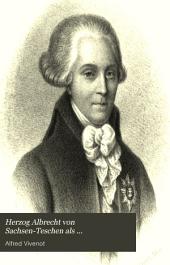 Herzog Albrecht von Sachsen-Teschen als Reichs-feld-marschall: Bd. Zur Geschichte des Baseler Friedens. 1. Abt. November 1794 bis April 1795. 2. Abt. Mai bis December 1795