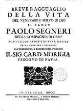 Breve ragguaglio della vita del venerabile servo di Dio, il padre Paolo Segneri, della Compagnia di Gesù