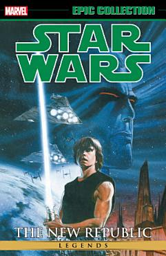 Star Wars Legends Epic Collection  The New Republic Vol  4 PDF