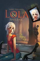 Lola & spejlene