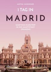 1 Tag in Madrid: Martinas Kurztrip in die Hauptstadt Spaniens