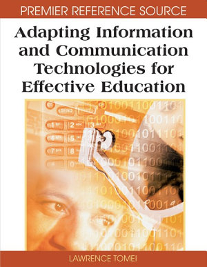 Adapting Information and Communication Technologies for Effective Education PDF