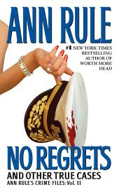 No Regrets: Ann Rule's Crime Files:, Volume 11