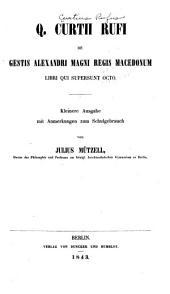 Q. Curtii Rufi De gestis Alexandri Magni regis Macedonum libri qui supersunt octo