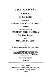 The cadet; a poem, to which is added, Egbert and Amelia; with other poems, by a late resident in the East [J.H. Caunter].