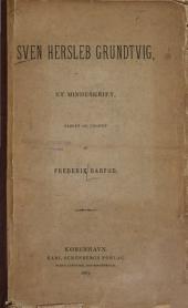 Sven Hersleb Grundtvig, et mindeskrift