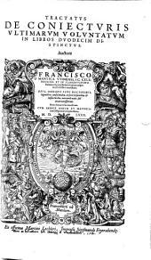 Tractatus de Coniecturis Ultimarum Voluntatum in libros XII distinctus