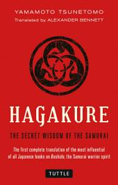 Hagakure: The Secret Wisdom of the Samurai