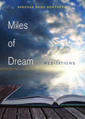 Miles of Dream: Meditations