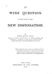 The Wine Question in the Light of the New Dispensation