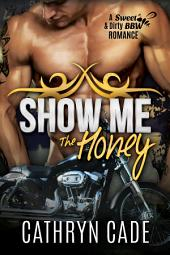 Show Me the Honey: Sweet & Dirty BBW Romance #1