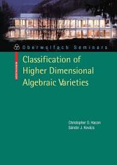 Classification of Higher Dimensional Algebraic Varieties