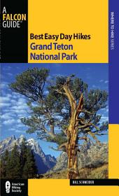 Best Easy Day Hikes Grand Teton National Park: Edition 3