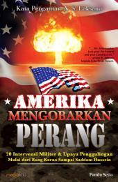 Amerika mengobarkan perang: 20 intervensi militer & upaya penggulingan mulai dari Bung Karno sampai Saddam Hussein