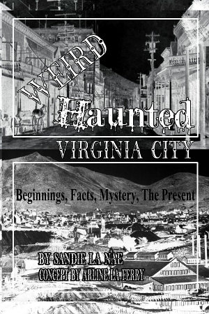 Weird  Haunted  Virginia City