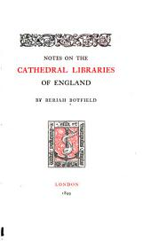 Notes on the Cathedral Libraries of England