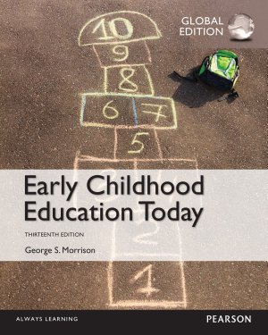 Early Childhood Education Today  Global Edition