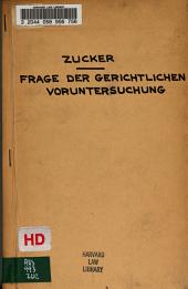 Zur problemstellung in der frage der gerichtlichen voruntersuchung ... drei vorträge gehalten in der Culturpolitischen gesellschaft zu Wien, am 12. und 28. februar, 1902