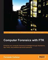 Computer Forensics with FTK