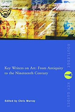 Key Writers on Art  From antiquity to the nineteenth century PDF