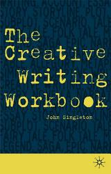 The Creative Writing Workbook Book PDF